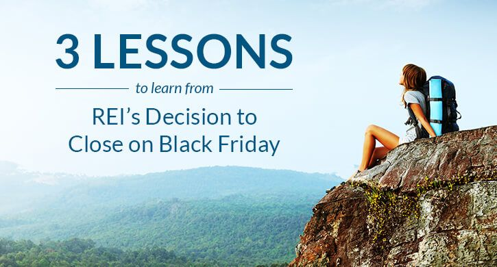 3 Lessons Your Business Can Learn from REI's Decision to Close on Black Friday