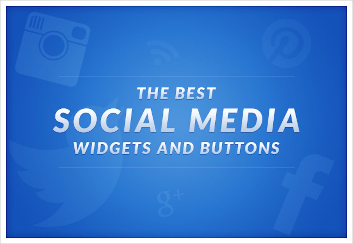 The Best Social Media Widgets and Buttons for Your Online Store