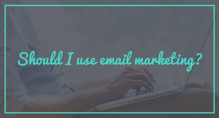 Is Email Marketing Right for Your Online Business?