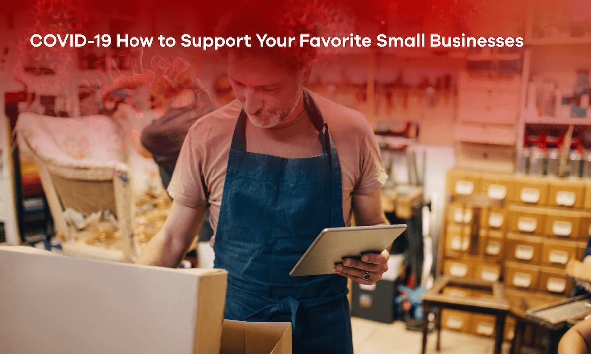 COVID-19: How to Support Your Favorite Small Businesses