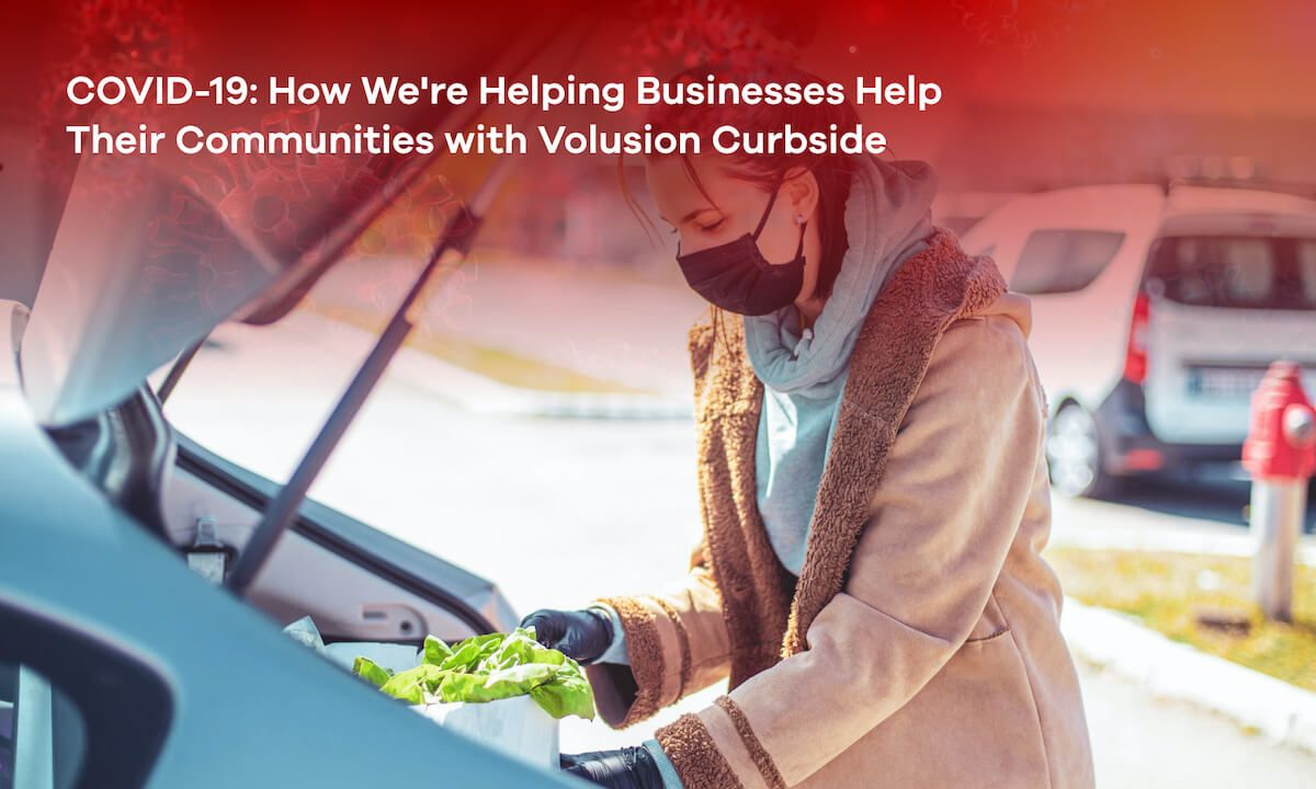 COVID-19: How We're Helping Businesses Help Their Communities with Volusion Curbside